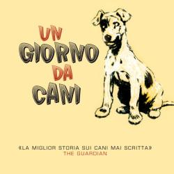 """Arriva sugli scaffali """"Un giorno da cani"""", il classico per ragazzi in edizione italiana"""