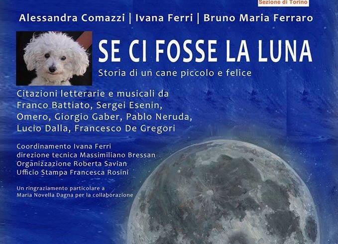 """""""Se ci fosse la luna"""", a Torino la storia di un cane aiuta i pelosi Lndc"""